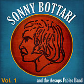 Sonny Bottari & The Aesops Fables Band - Vol. 1 by Sonny Bottari