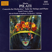 PILATI: Concerto for Orchestra / Suite for Strings and Piano by Various Artists