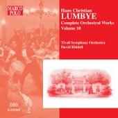LUMBYE: Orchestral Works, Vol.  10 by Tivoli Symphony Orchestra