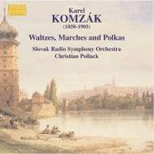 KOMZAK I  / KOMZAK II: Waltzes,  Marches, and Polkas, Vol. 2 by Slovak Radio Symphony Orchestra