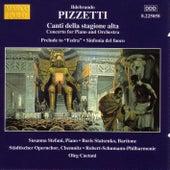 PIZZETTI: Canti Della Stagione Alta / Sinfonia del fuoco von Various Artists