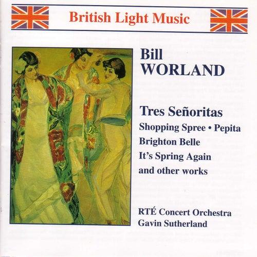 WORLAND: Tres Senoritas / Shopping Spree by RTE Concert Orchestra