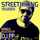 Street King Vol.5 Mixed & Selected by DJ PP by Various Artists