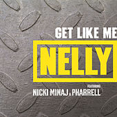 Get Like Me by Nelly