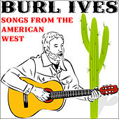 Songs from the American West by Burl Ives