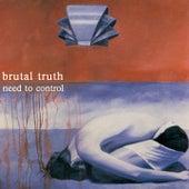 Need to Control (Redux) von Brutal Truth