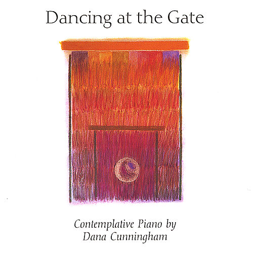 Dancing At The Gate by Dana Cunningham