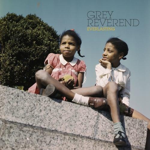 Everlasting by Grey Reverend
