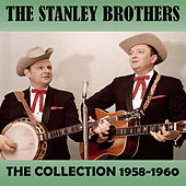 The Collection 1958-1960 von The Stanley Brothers