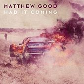 Had It Coming by Matthew Good