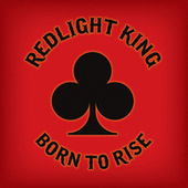 Born to Rise by Redlight King