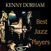 Best Jazz Players (Remastered) by Kenny Dorham