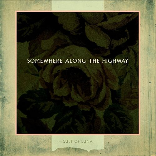 Somewhere Along the Highway by Cult Of Luna