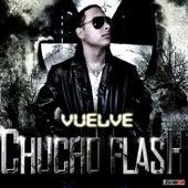 Vuelve by Chucho Flash