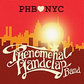 PHB Loves NYC von The Phenomenal Handclap Band