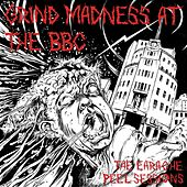 Grind Madness At the BBC von Various Artists