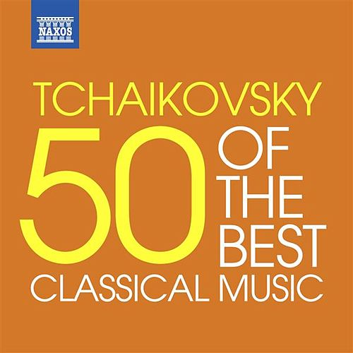 Tchaikovsky - 50 of the Best by Various Artists