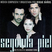 Segunda Piel (Original Motion Picture Soundtrack) by Roque Baños
