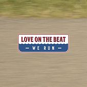 We Run by LoVe on the Beat