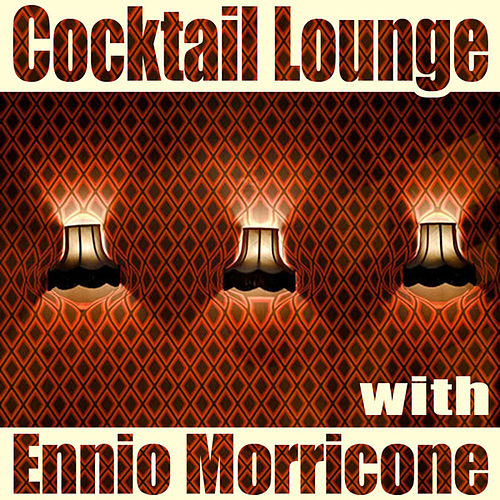 Cocktail Lounge with Ennio Morricone, Vol. 1 by Ennio Morricone