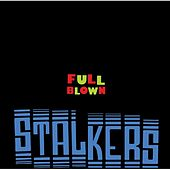 Full Blown by Stalkers