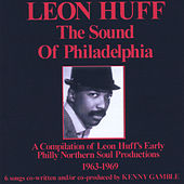Leon Huff: The Sound of Philadelphia de Various Artists