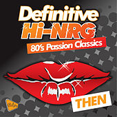 Definitive Hi-Nrg: 80's Passion Classics by Various Artists