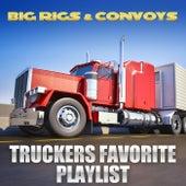 Big Rigs & Convoys - Truckers Favorite Playlist van TMC Country Stars
