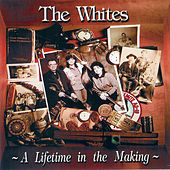A Lifetime In The Making by The Whites