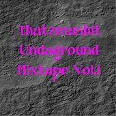Thatzmashit Undaground Mixtape, Vol.1 von Various Artists