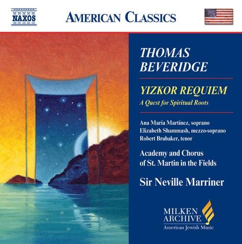 BEVERIDGE: Yizkor Requiem by Academy of St. Martin in the Field
