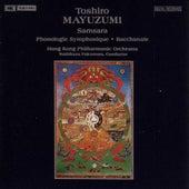 MAYUZUMI: Samsara / Phonologie Symphonique / Bacchanale by Hong Kong Philharmonic Orchestra