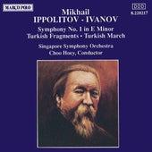 IPPOLITOV-IVANOV: Symphony No. 1 / Turkish Fragments von Singapore Symphony Orchestra