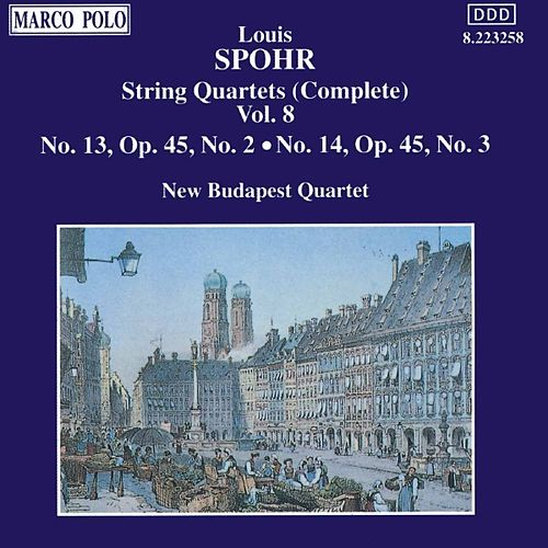 SPOHR: String Quartets Nos. 13 and 14 by New Budapest Quartet