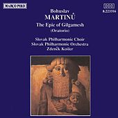 MARTINU: The Epic of Gilgamesh by Slovak Philharmonic Choir