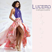 Indispensable by Lucero