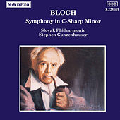 BLOCH: Symphony in C Sharp Minor by Slovak Philharmonic Orchestra