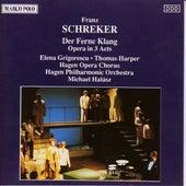 SCHREKER: Der Ferne Klang de Hagen Opera Chorus