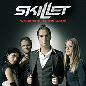 Whispers In The Dark by Skillet