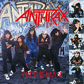 I'm The Man by Anthrax