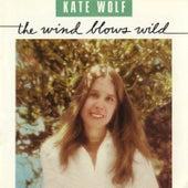 The Wind Blows Wild de Kate Wolf