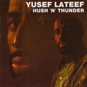 Hush 'N' Thunder by Yusef Lateef