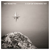 A Cup Of Kindness Yet by Hey Rosetta!