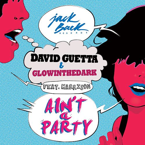 Ain't A Party (Feat. Harrison) by David Guetta