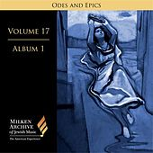 Milken Archive Digital Volume 17, Album 5: Ode and Epics - Dramatic Music of Jewish Experience by Various Artists
