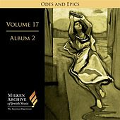 Milken Archive Digital Volume 17, Album 6: Ode and Epics - Dramatic Music of Jewish Experience by Various Artists