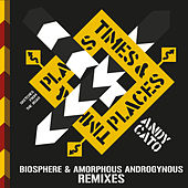 Times & Places - Remixes by Andy Cato