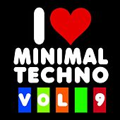 I Love Minimal Techno, Vol. 9 von Various Artists
