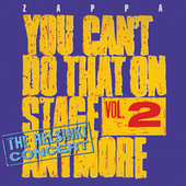 You Can't Do That On Stage Anymore, Vol. 2 - The Helsinki Concert van Frank Zappa