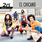 The Best Of El Chicano 20th Century Masters The Millennium Collection by El Chicano